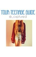 Your Teenage Guide by _cxptured