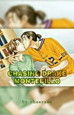 Chasing Drake Montecillo by cheerzzz