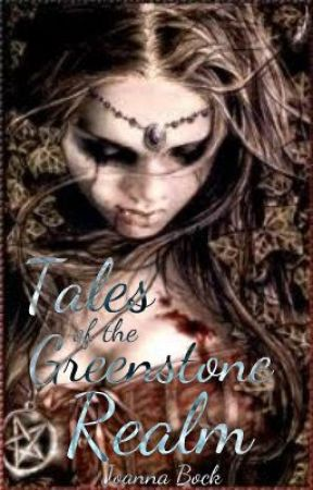 Tales of the Greenstone Realm ~ Chosen by JoannaBock
