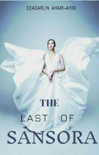 The Last of Sansora  by CesiraXx