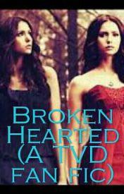 Broken Hearted (A TVD fanfic)  by PrettyLiars123