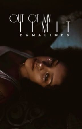 Out of My Limit (18+) by emmalimes