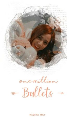 「 ONE MILLION BULLETS 」 by Chaeyoungest