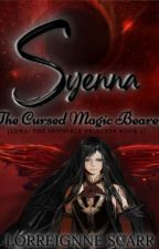SYENNA: The Cursed Magic Bearer (Book 2) by LorreignneScarr