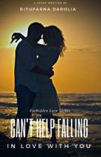 Can't Help Falling In Love With You (Forbidden Love Series Book 3) by Zxcvbnm1974