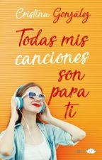 Todas mis canciones son para ti (Lyre) Chic editorial//4 ABRIL 2018 EN LIBRERÍAS by aleianwow