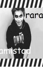 Rara Amistad(Rubius y Tu) by CeleOzafran