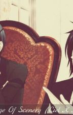 A Change Of Scenery (Ciel X Reader) Introduction by doughnut_lord