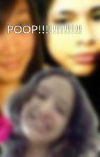 POOP!!!!!!!!!!!! by PeepSquad101