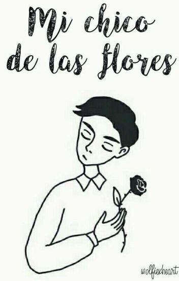 Mi chico de las flores (l + h)