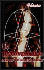 Un Juego Demoniaco: ¿Seguro que deseas jugar? Edición. by helzebet10