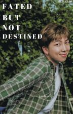 Fated But Not Destined    BTS Namjoon ff [Completed] ✅ by a_rm_y_in_love