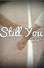 Still You by people_slittlesister