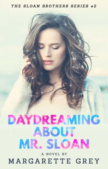My Wild Daydream About My Teacher (Sloan Brothers #2)