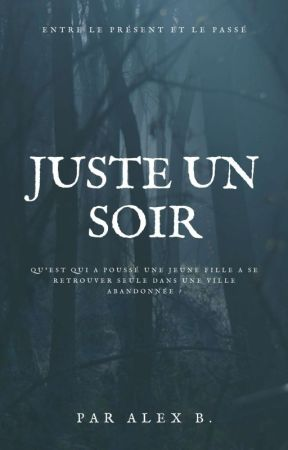 Juste un soir - Terminée - by Eloanecat14