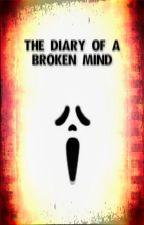 The Diary of a Broken Mind [Random] by Mayang_Tala