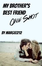 My Brother's Best Friend- One Shot by margee212