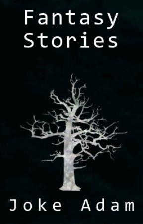 Fantasy Stories by JHWAdam