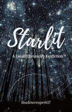 Starlit by shadowreaper617