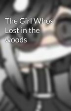 The Girl Whos Lost in the woods by hecchu