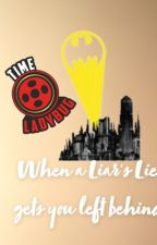 When A Liar's Lie Gets You Left Behind by MIMTASTIC