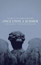 once upon a summer ; gellert grindelwald [one-shot] by crackerjackhorseman-