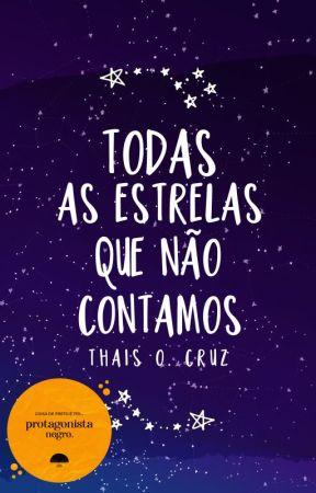 Todas as Estrelas que Não Contamos by Thais-Cruz
