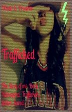 Trafficked ™ by IamQueenW