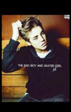 ~The Badboy And Skater Girl~ (Under Editing) by OMFG1MUKE