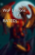 WoF Lemons: 🍋🍋🍋 (18 RATED) by EmberTheStorian