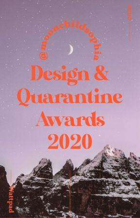 Design & Quarantine Awards 2020 [OPEN - LAST CALL!] by moonchildsophia