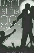 Don't let me Go. (Jeff Y Tú) {Book #2} by MxrxbCH