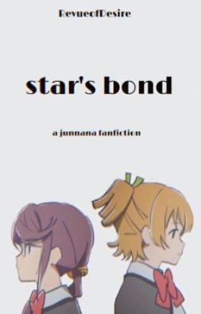 star's bond | junnana by RevueofDesire