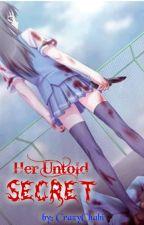 Her Untold SECRET by CrazyChabi