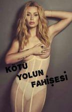Kötü Yolun Fahişesi by joseephox