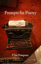 Prompts for Poetry by P_for_Pompous