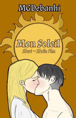 Mon Soleil [Eruri] [Erwin fem x Levi] by MGDebanhi