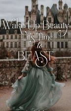 Wake Up Beauty It's Time To Beast (On Going) by sweet_babe18