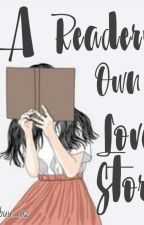 A Reader's Own Love Story by golden_raebo