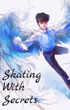 Skating with Secrets (Pretty Rhythm Dear My Future Fanfic) by MythicalWulff109