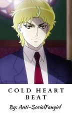 Cold Heart Beat (Dio x Reader) by Anti-SocialFangirl