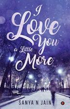 I Love You More by iamsanya