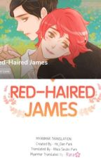 Red - Haired JAMES [Manga Toon/BL/MM Translation] by AyeMyint7