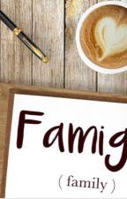 Famiglia Su Tutto (Family Over Everything) by britbrat1980