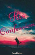 His Confession (Billionaire love#2) by shiningstar990