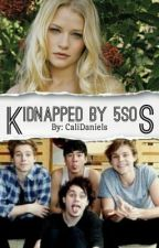 Kidnapped By 5SOS by CaliDaniels
