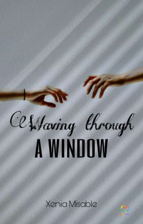 Waving through a window by XeniaMisable