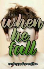 When He Fall  by enjessclopedia