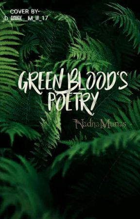 Green Blood's poetry.  by CRAZYGreenBlood