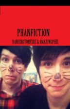 Phanfiction - AmazingPhil and Danisnotonfire by phanrocksmycrocs